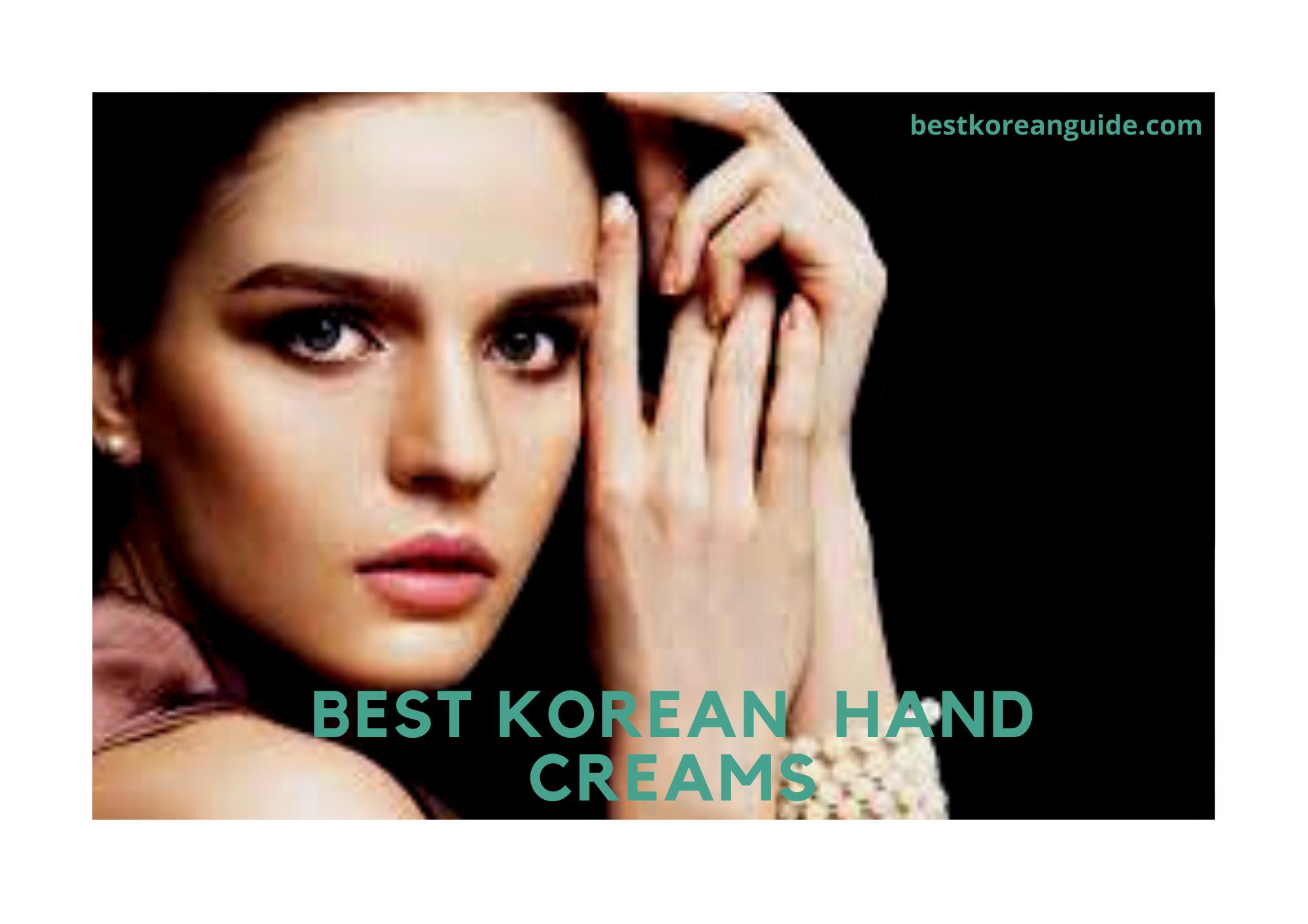 BEST KOREAN HAND CREAMS