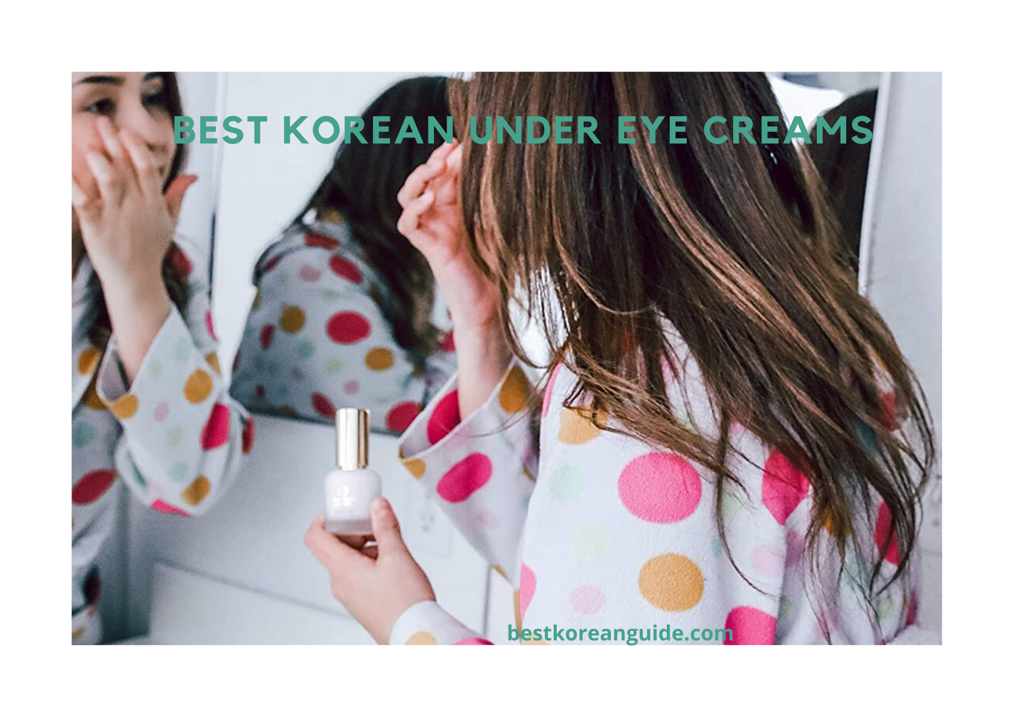 Best Korean Under Eye Creams