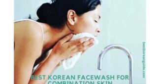 Best Korean facewash for combination skin