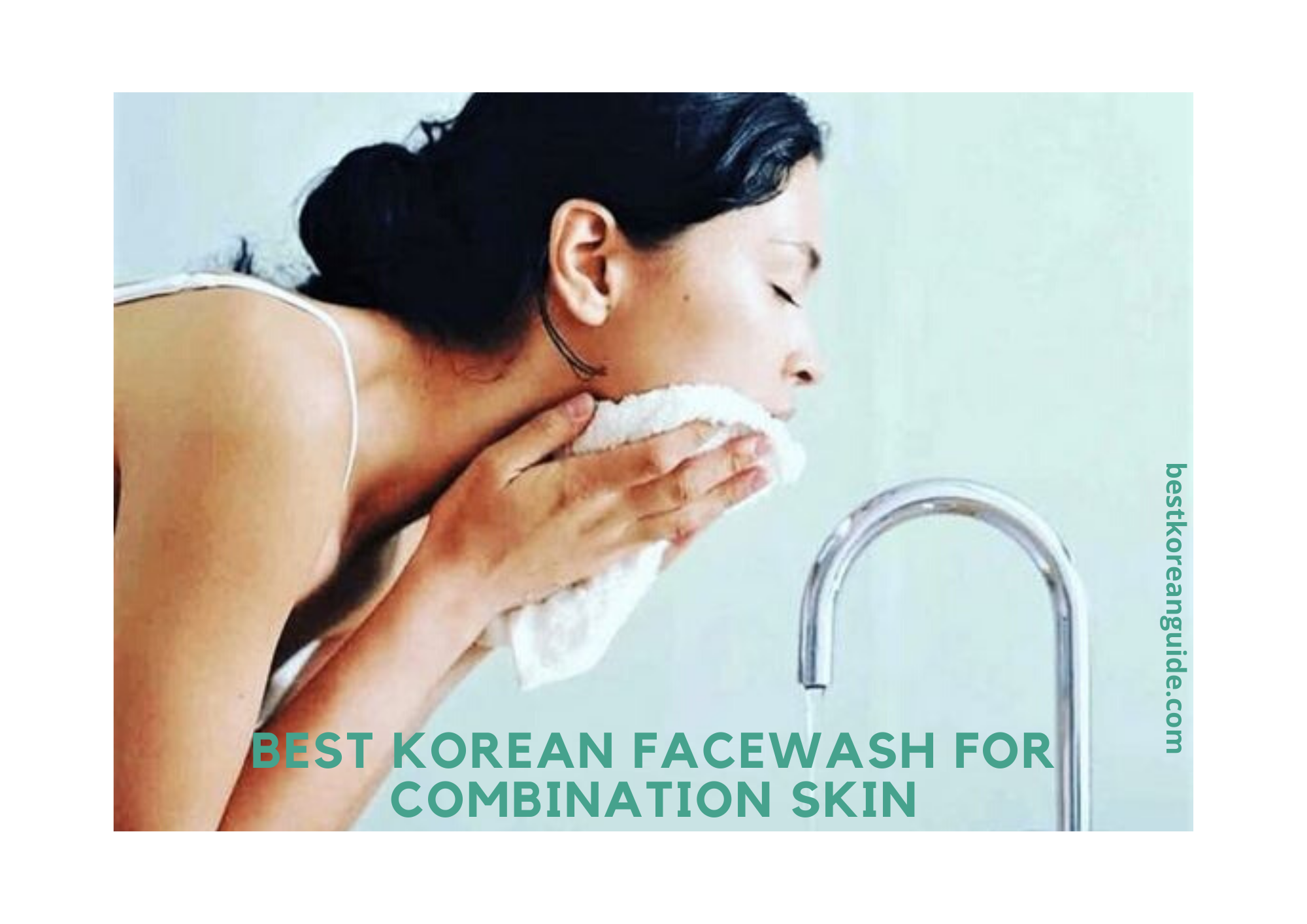 Best Korean facewash for combination skin