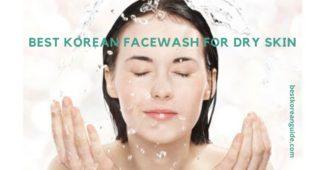 Best Korean facewash for dry skin