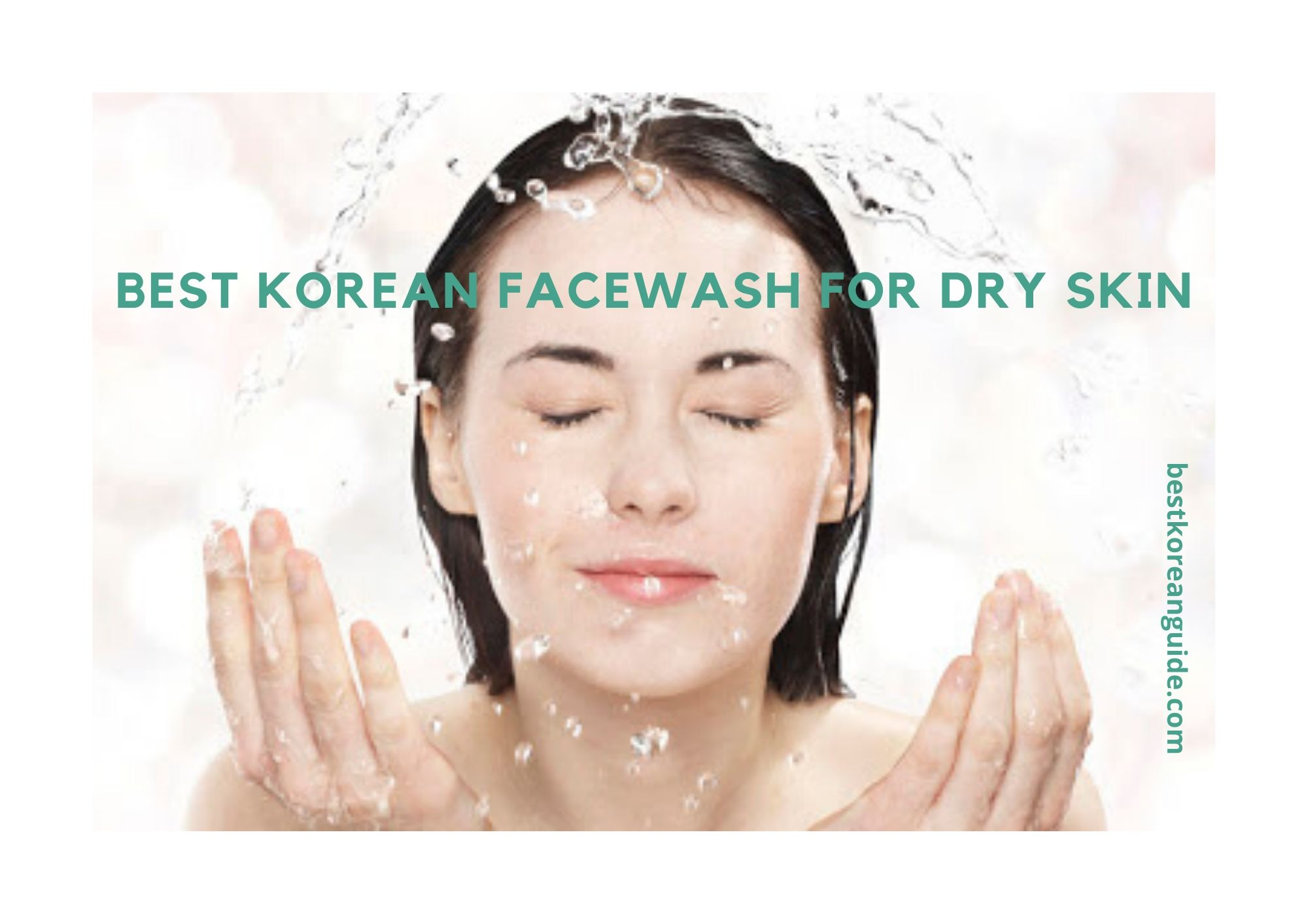 Best Korean facewash for dry skin