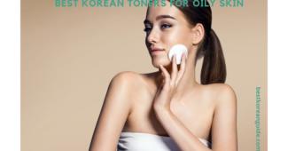 Best Korean Toners for Oily Skin