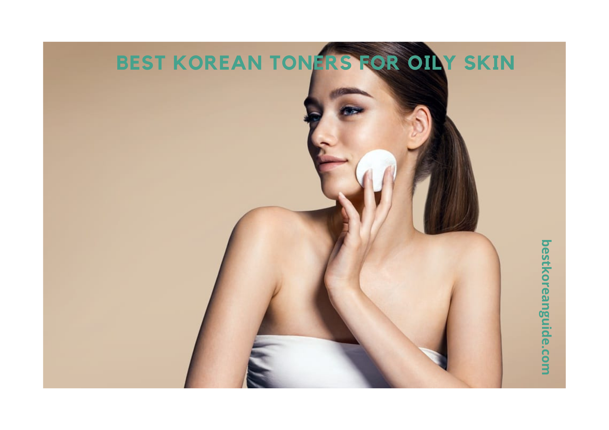 Best Korean Toners for Oily Skin