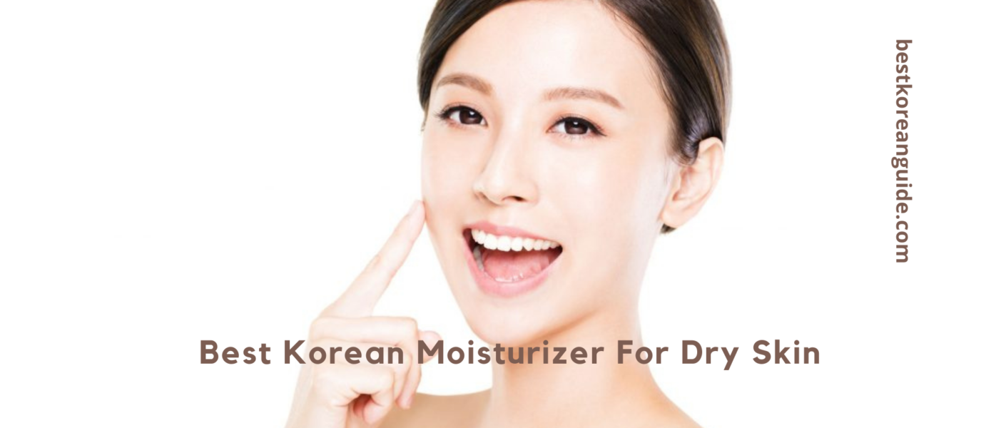 Best Korean Moisturizer For Dry Skin