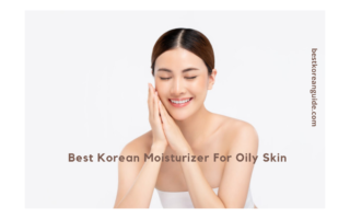 Best Korean Moisturizer For Oily Skin