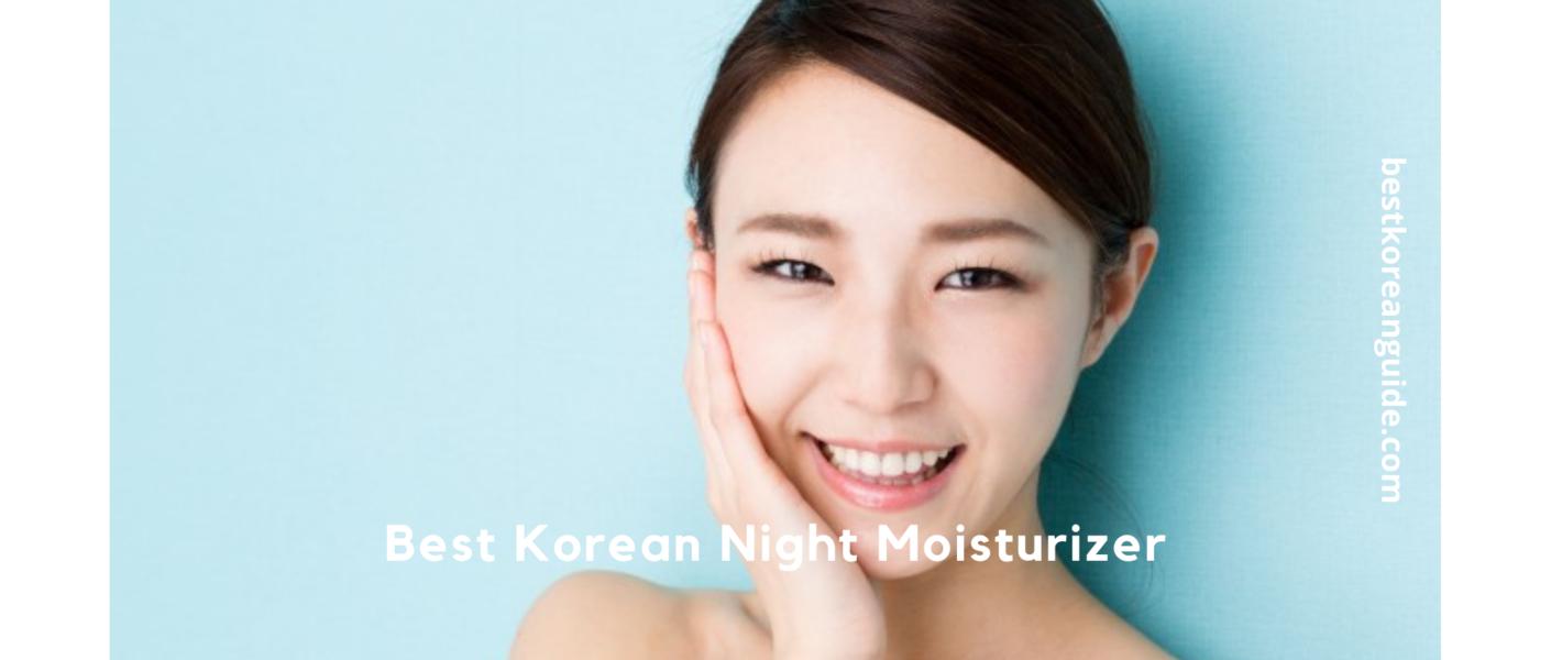 Best Korean Night Moisturizer