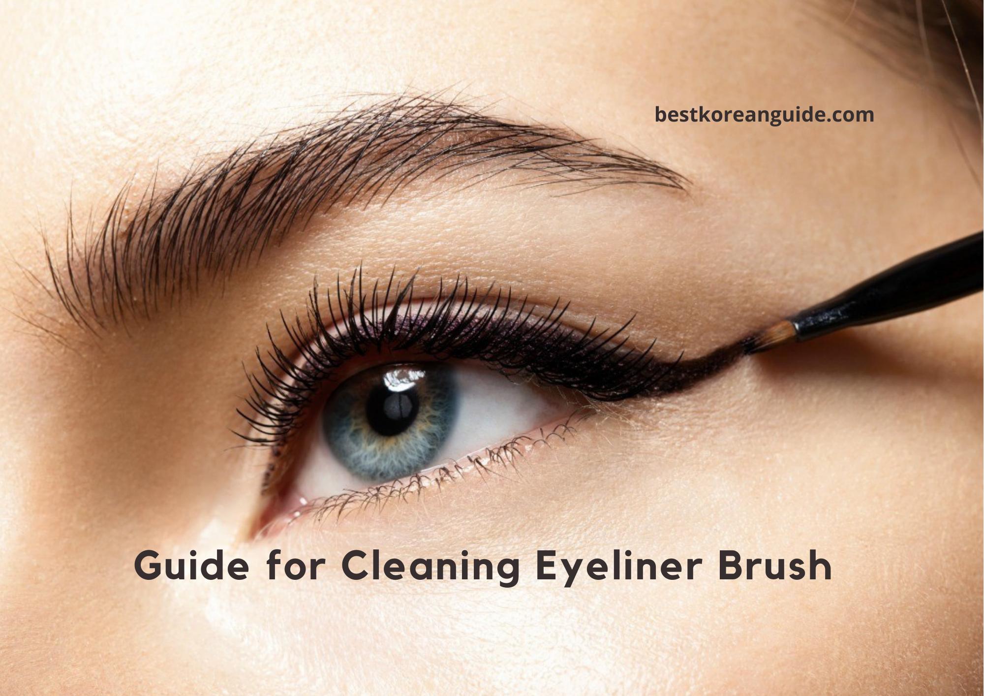 Guide for Cleaning Eyeliner Brush