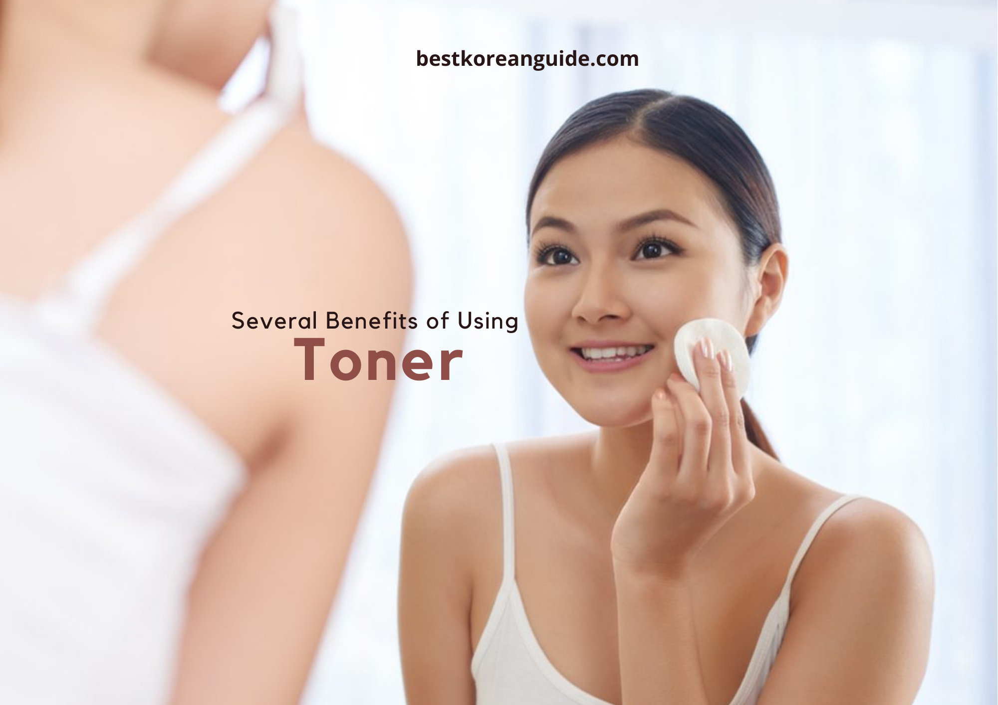 Several Benefits of Using Toner