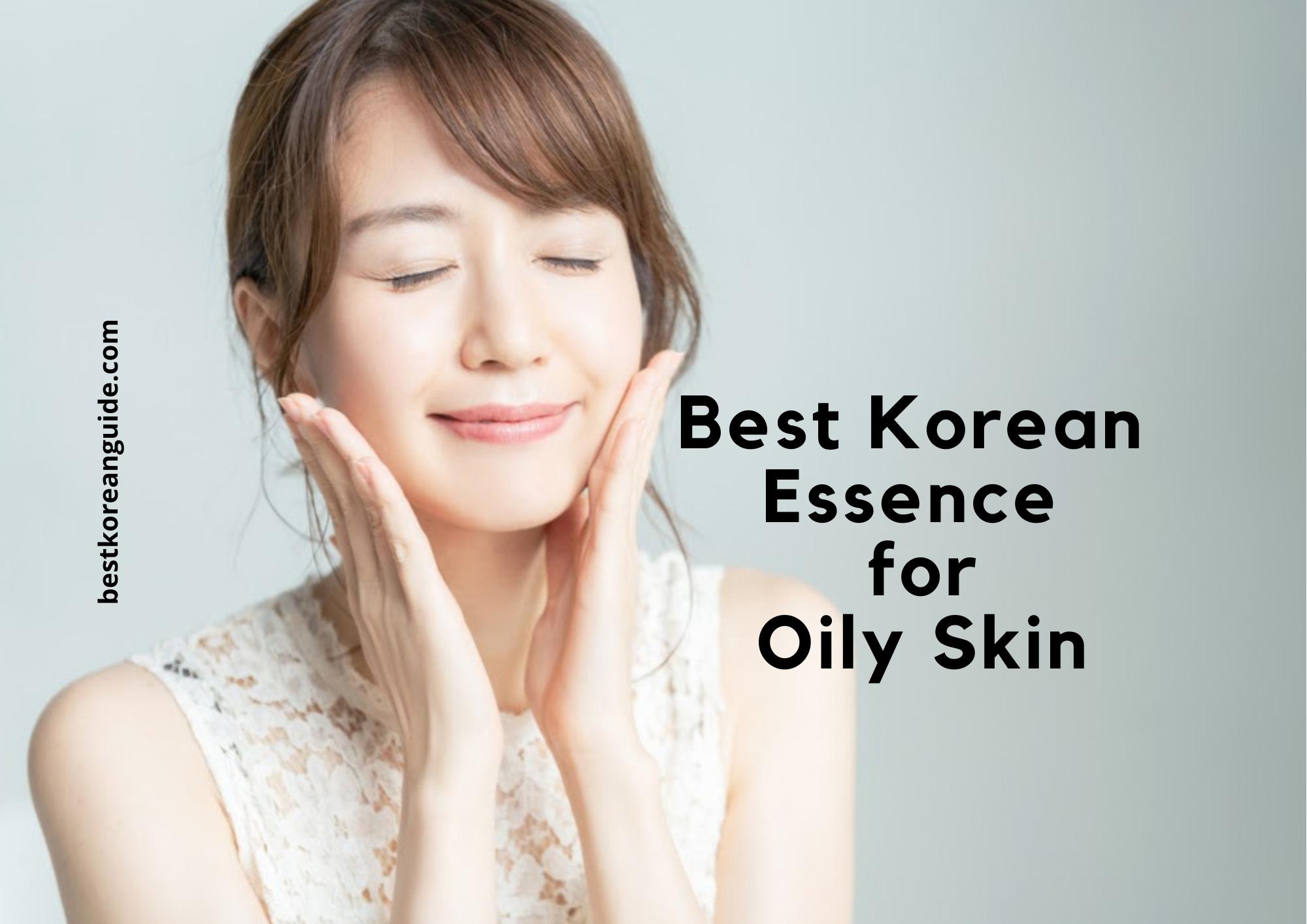 Best Korean Essence for Oily Skin