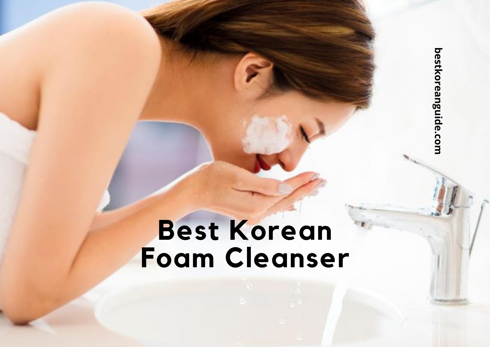 Best Korean Foam Cleanser